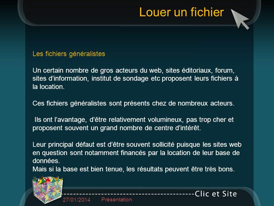 Les fichiers généralistes Un certain nombre de gros acteurs du web, sites éditoriaux, forum, sites dinformation, institut de sondage etc proposent leurs fichiers à la location.