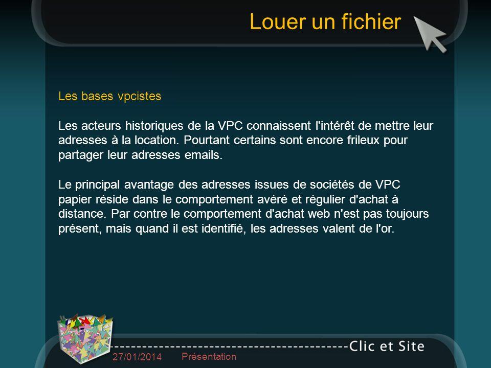 Les bases vpcistes Les acteurs historiques de la VPC connaissent l intérêt de mettre leur adresses à la location.