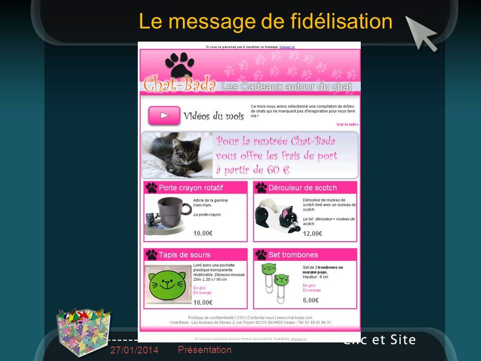 27/01/2014 Présentation Le message de fidélisation
