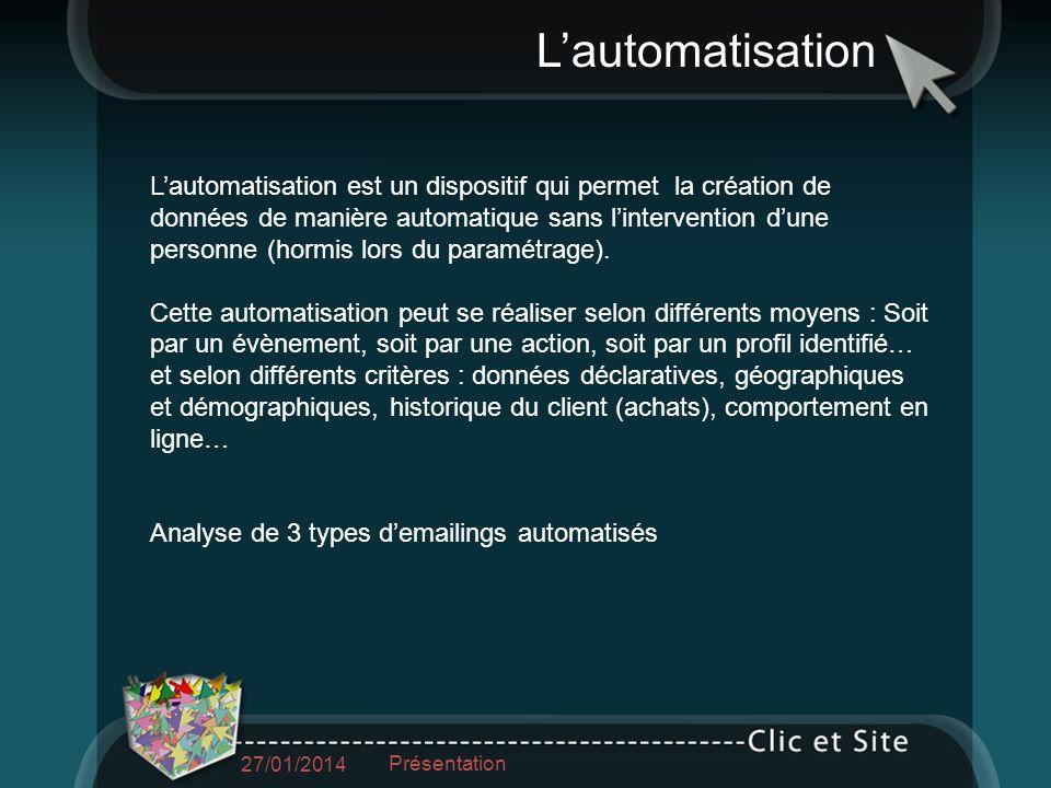 Lautomatisation Lautomatisation est un dispositif qui permet la création de données de manière automatique sans lintervention dune personne (hormis lors du paramétrage).