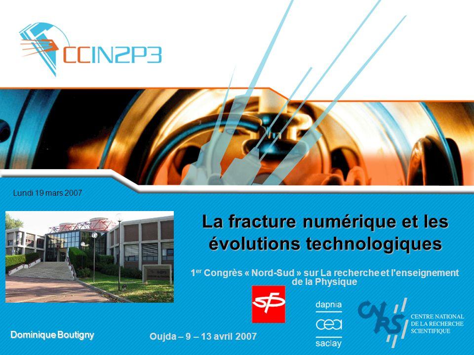 Lundi 19 mars 2007Dominique Boutigny2 La Fracture Numérique