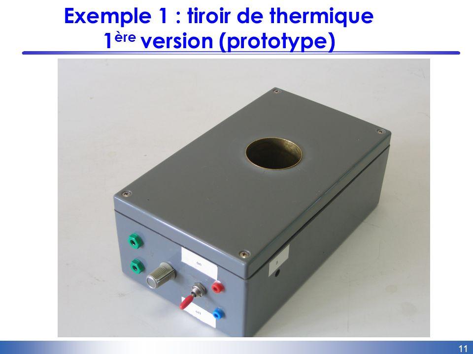11 Exemple 1 : tiroir de thermique 1 ère version (prototype)