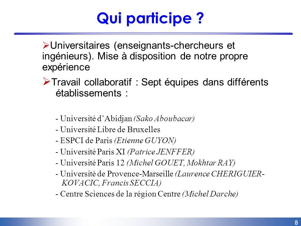 8 Qui participe . Universitaires (enseignants-chercheurs et ingénieurs).
