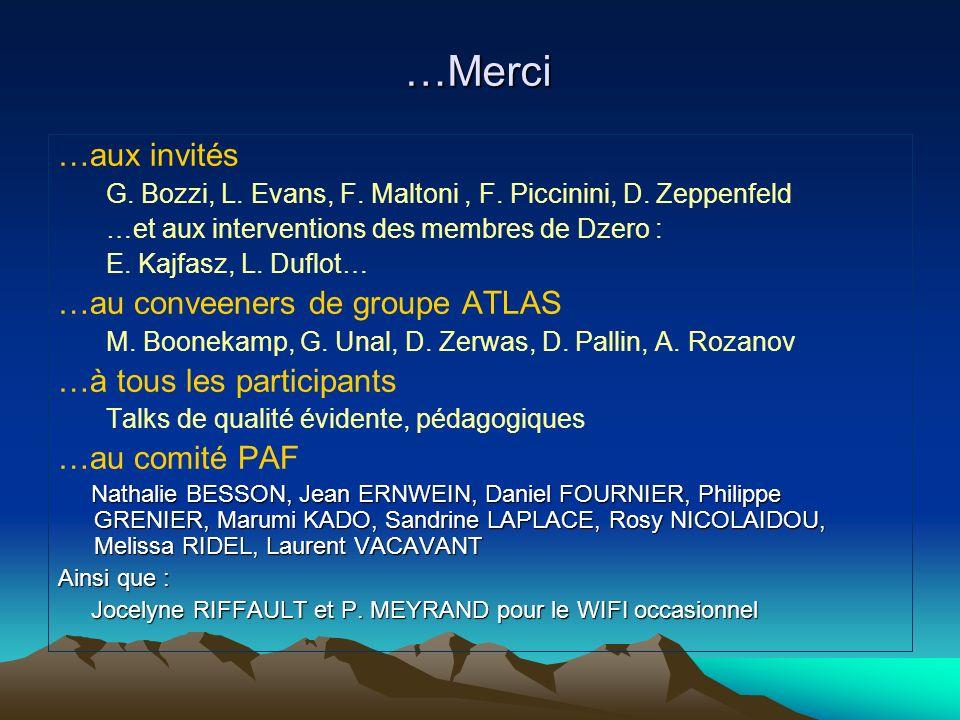 …Merci …aux invités G. Bozzi, L. Evans, F. Maltoni, F.
