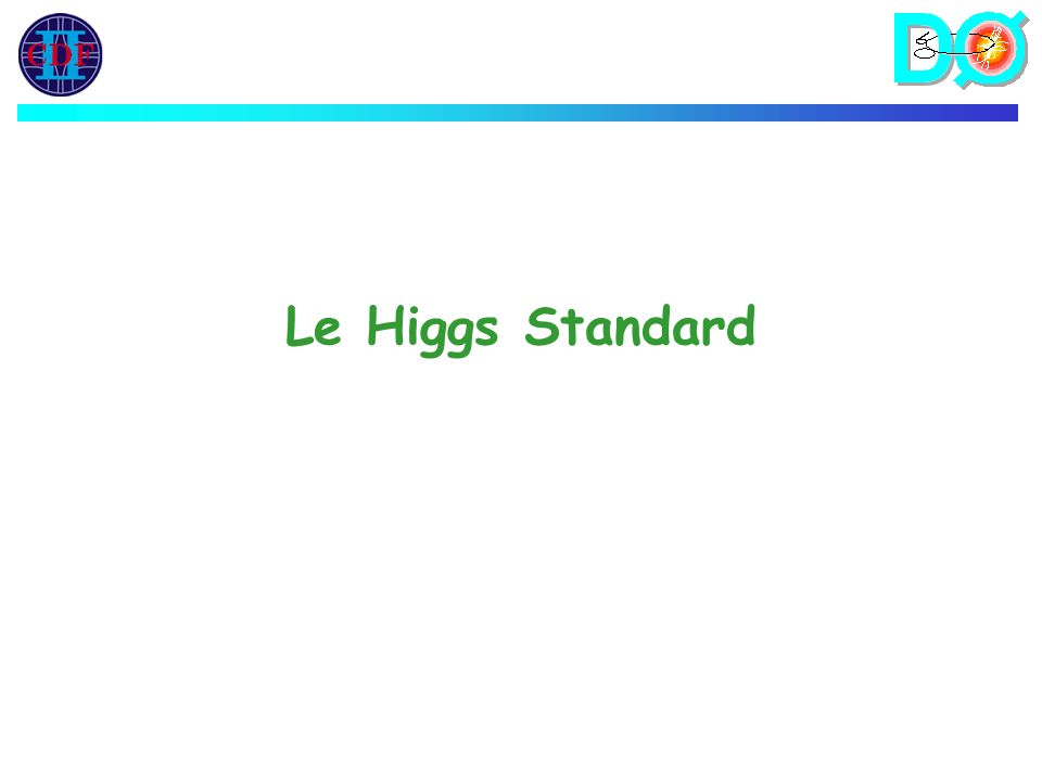 Le Higgs Standard