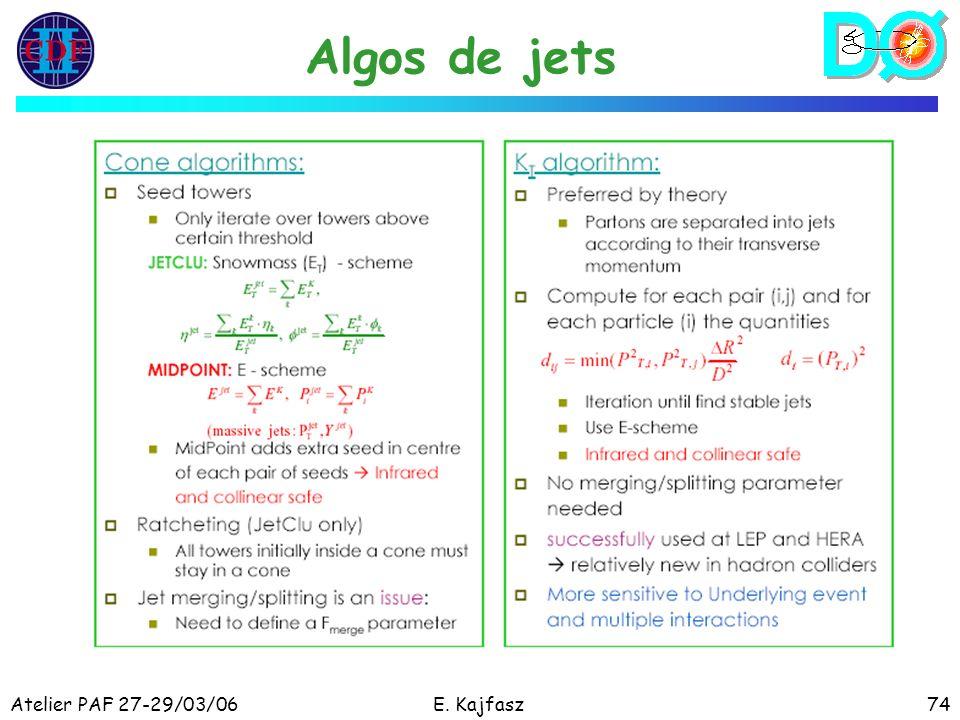 Atelier PAF 27-29/03/06E. Kajfasz74 Algos de jets