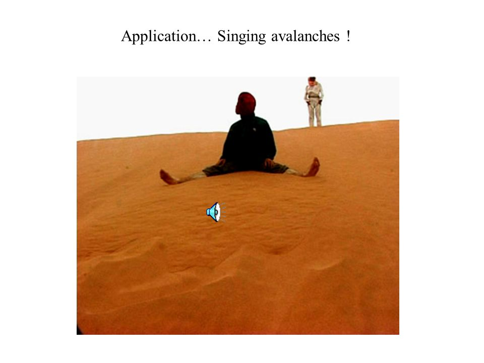 Application… Singing avalanches !