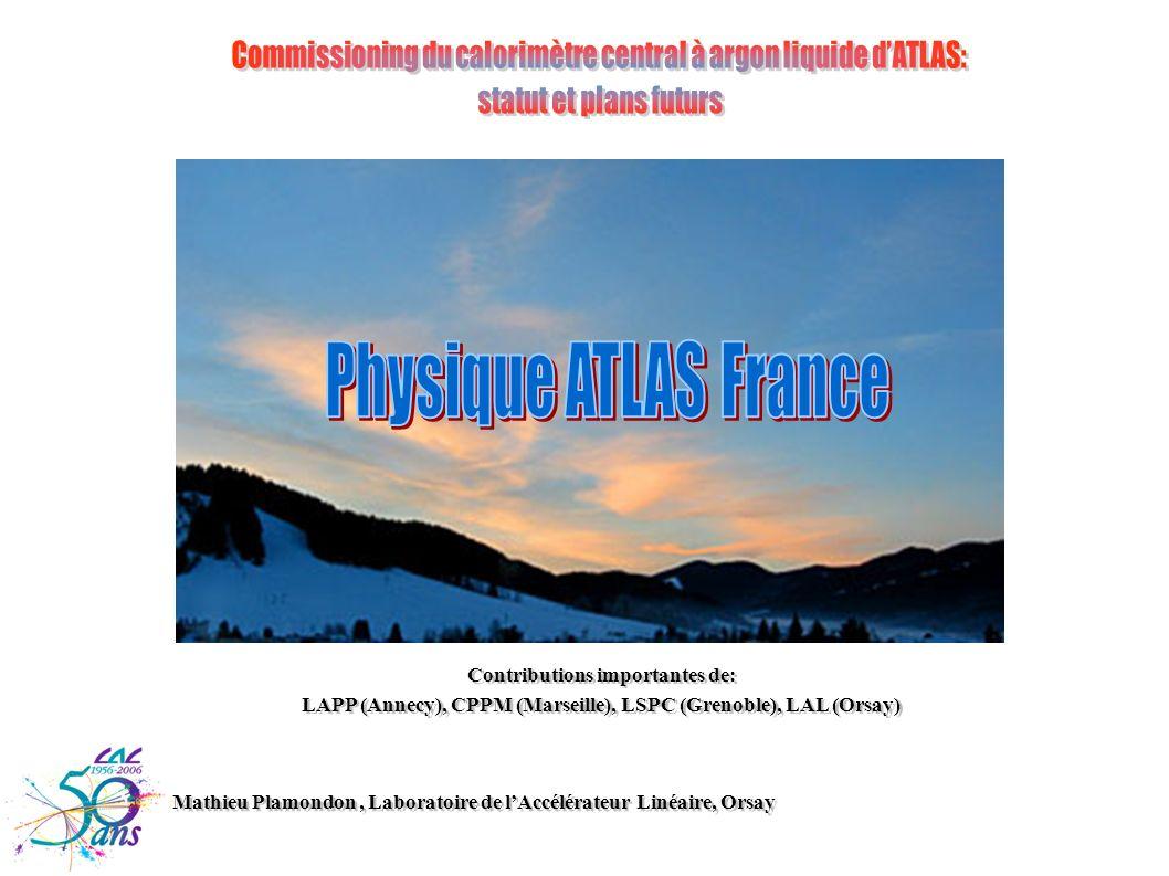 Mathieu Plamondon, Laboratoire de lAccélérateur Linéaire, Orsay Contributions importantes de: LAPP (Annecy), CPPM (Marseille), LSPC (Grenoble), LAL (O