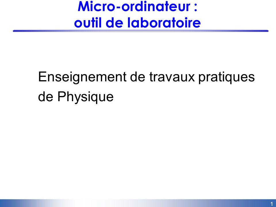 1 Micro-ordinateur : outil de laboratoire Enseignement de travaux pratiques de Physique