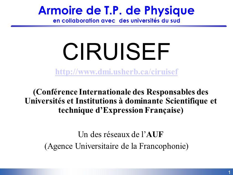 1 Armoire de T.P. de Physique en collaboration avec des universités du sud CIRUISEF http://www.dmi.usherb.ca/ciruisef (Conférence Internationale des R