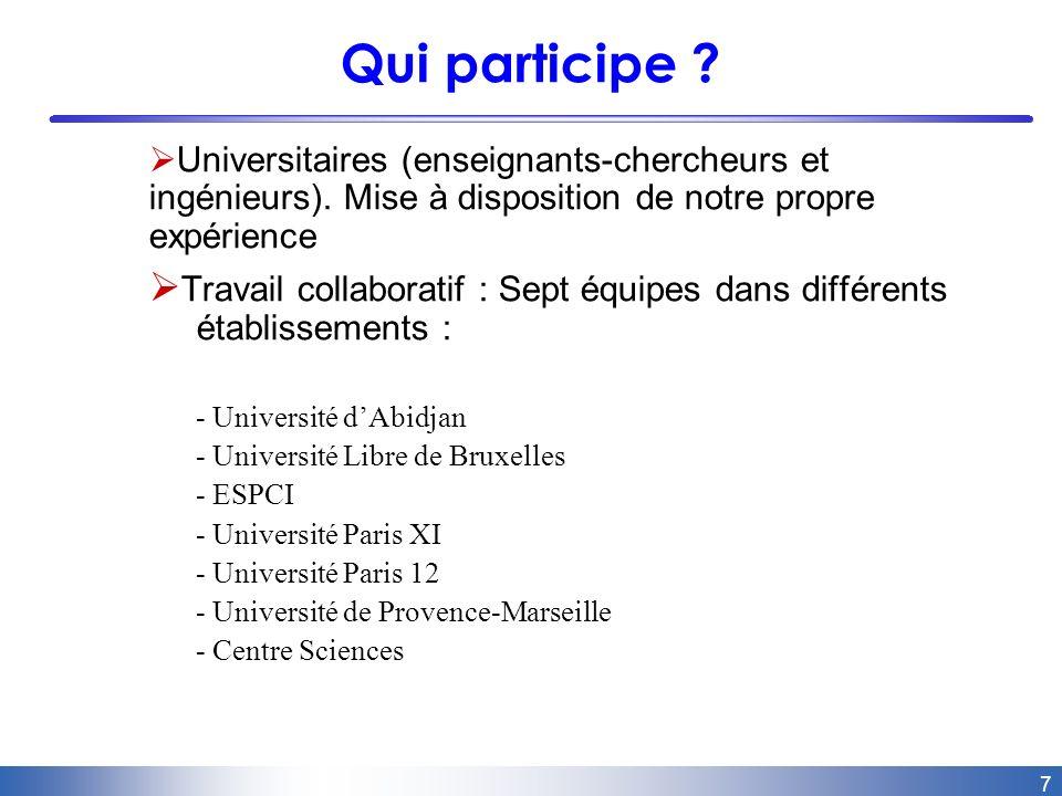 7 Qui participe . Universitaires (enseignants-chercheurs et ingénieurs).