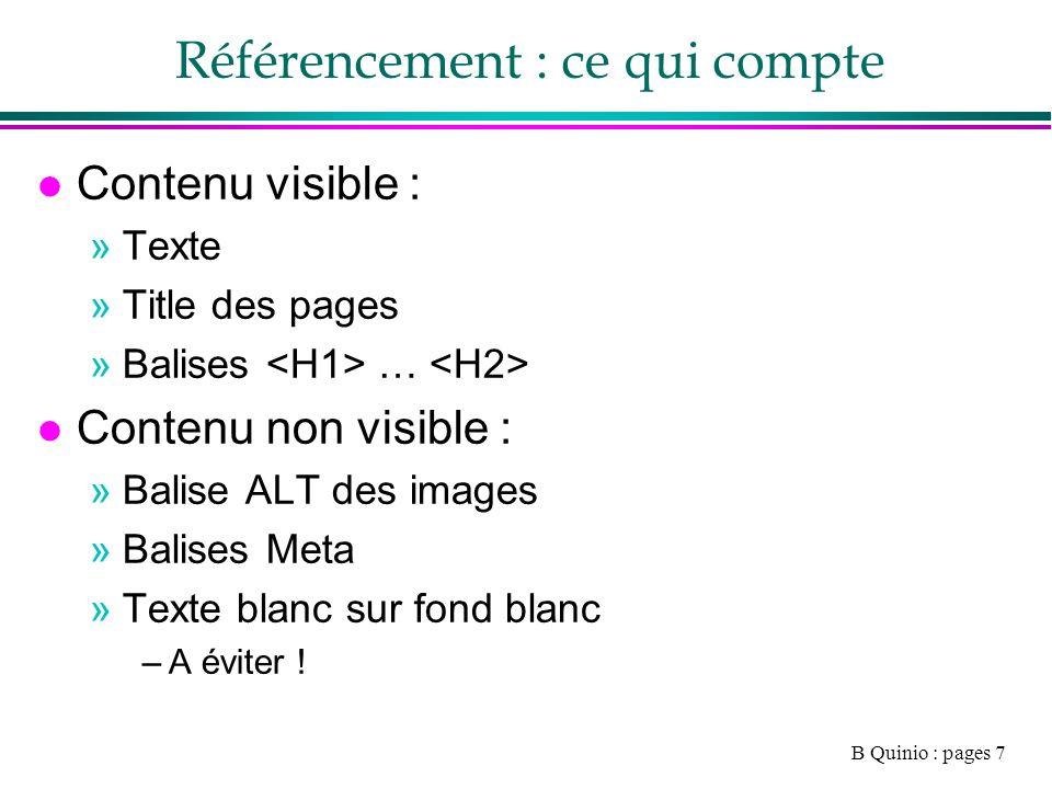 B Quinio : pages 28 Mesure daudience : des outils l Php myvisites: »http://www.phpmyvisites.net/ l Alexa »http://www.alexa.com/http://www.alexa.com/ l Google trends (audience) : »http://www.google.fr/trendshttp://www.google.fr/trends l Google analytics »http://www.google.com/analytics/fr-FR/index.htmlhttp://www.google.com/analytics/fr-FR/index.html