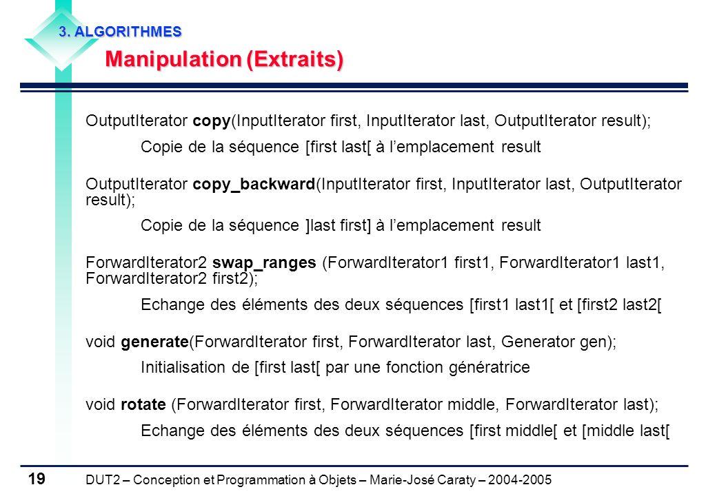 DUT2 – Conception et Programmation à Objets – Marie-José Caraty – 2004-2005 19 3. ALGORITHMES Manipulation (Extraits) Manipulation (Extraits) OutputIt