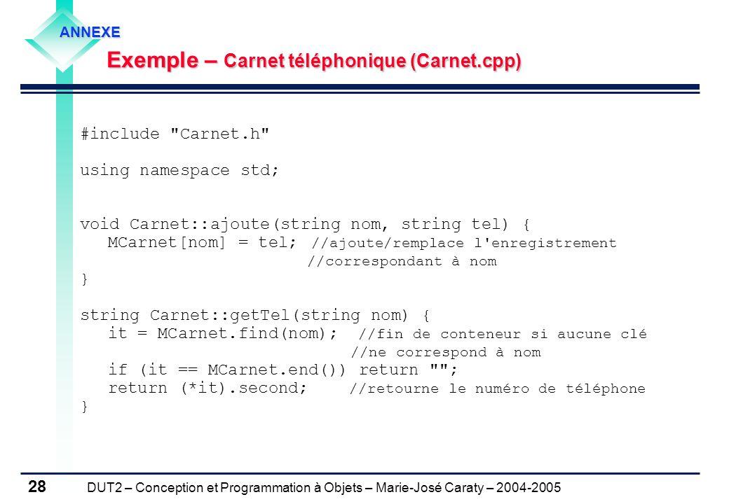 DUT2 – Conception et Programmation à Objets – Marie-José Caraty – 2004-2005 28 #include
