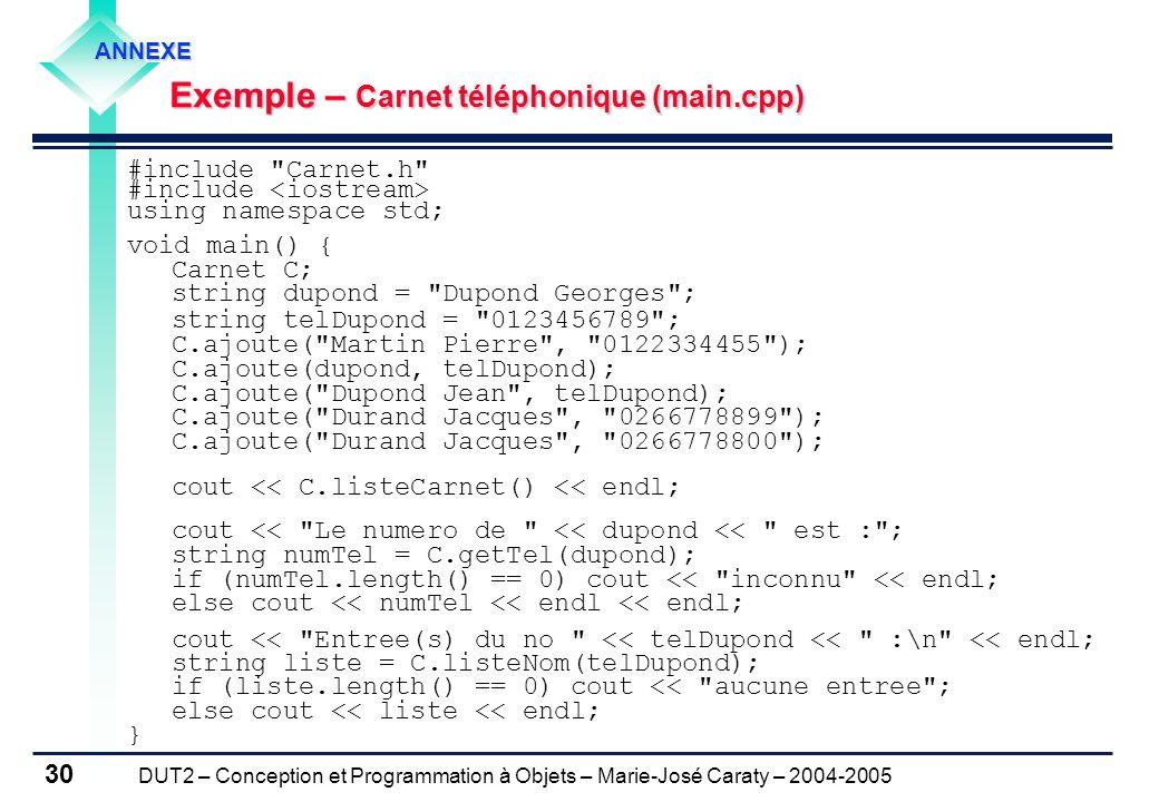 DUT2 – Conception et Programmation à Objets – Marie-José Caraty – 2004-2005 30 #include