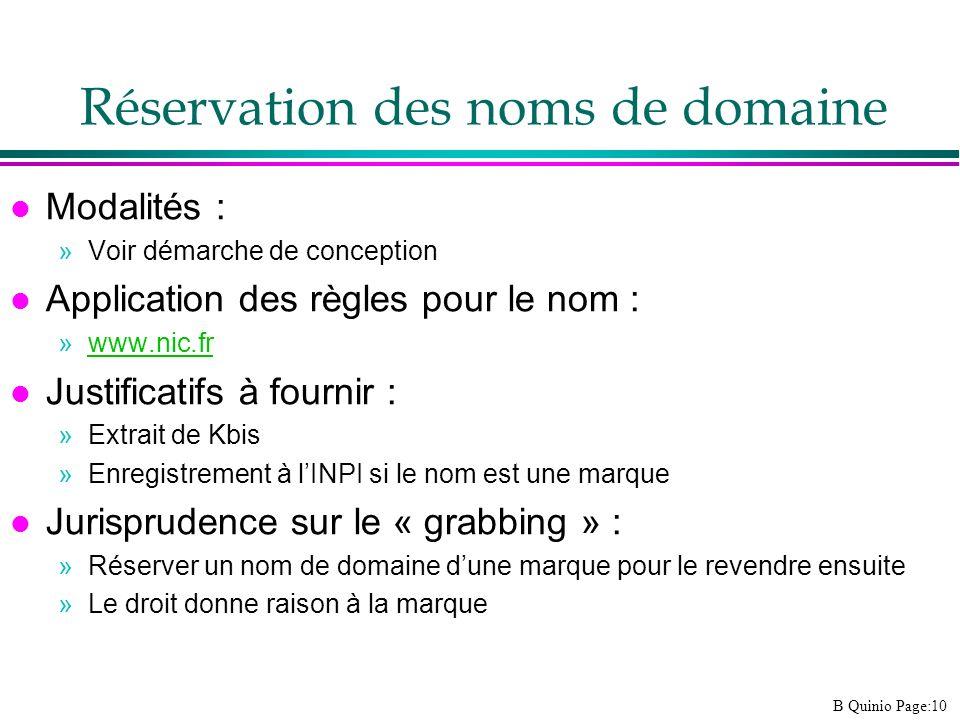B Quinio Page:10 Réservation des noms de domaine l Modalités : »Voir démarche de conception l Application des règles pour le nom : »www.nic.frwww.nic.