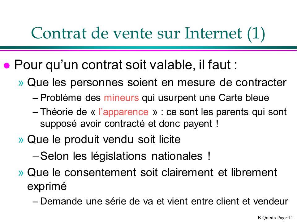 B Quinio Page:14 Contrat de vente sur Internet (1) l Pour quun contrat soit valable, il faut : »Que les personnes soient en mesure de contracter –Prob