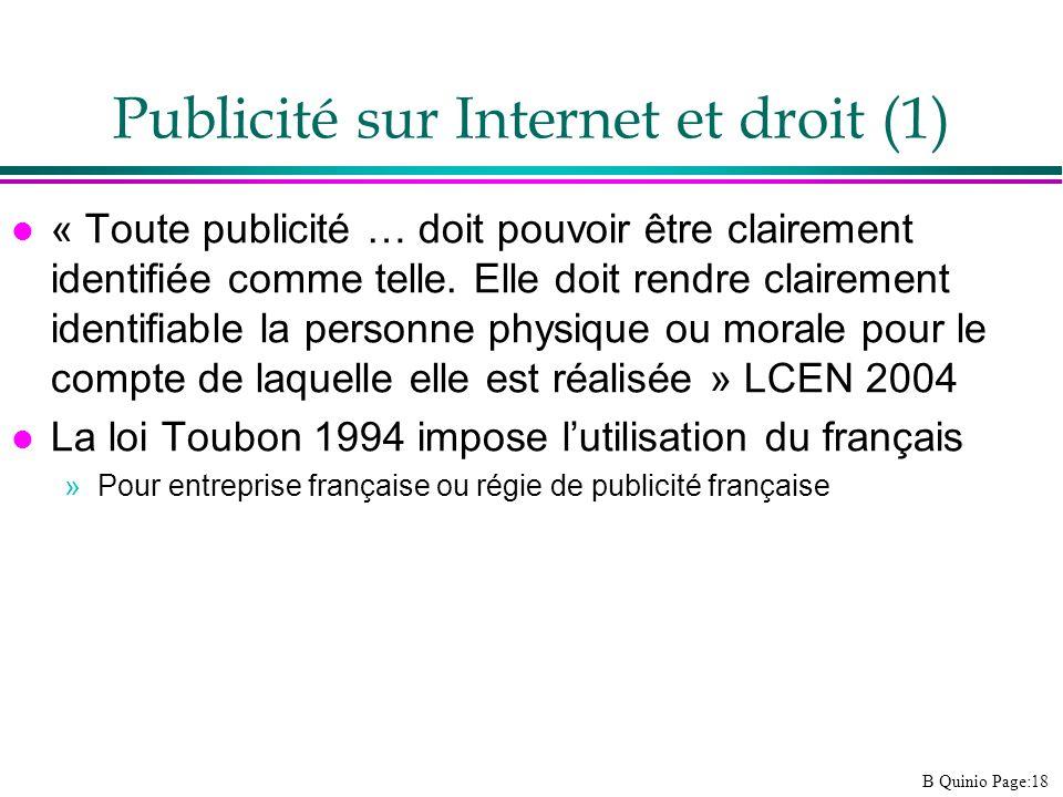 B Quinio Page:18 Publicité sur Internet et droit (1) l « Toute publicité … doit pouvoir être clairement identifiée comme telle. Elle doit rendre clair