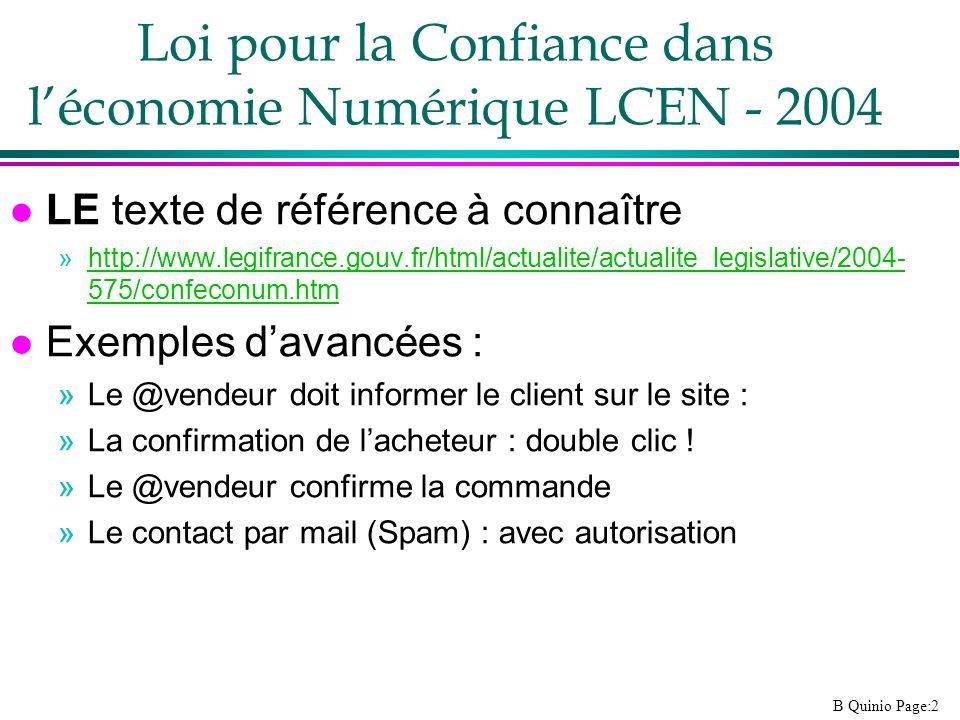 B Quinio Page:2 Loi pour la Confiance dans léconomie Numérique LCEN - 2004 l LE texte de référence à connaître »http://www.legifrance.gouv.fr/html/act
