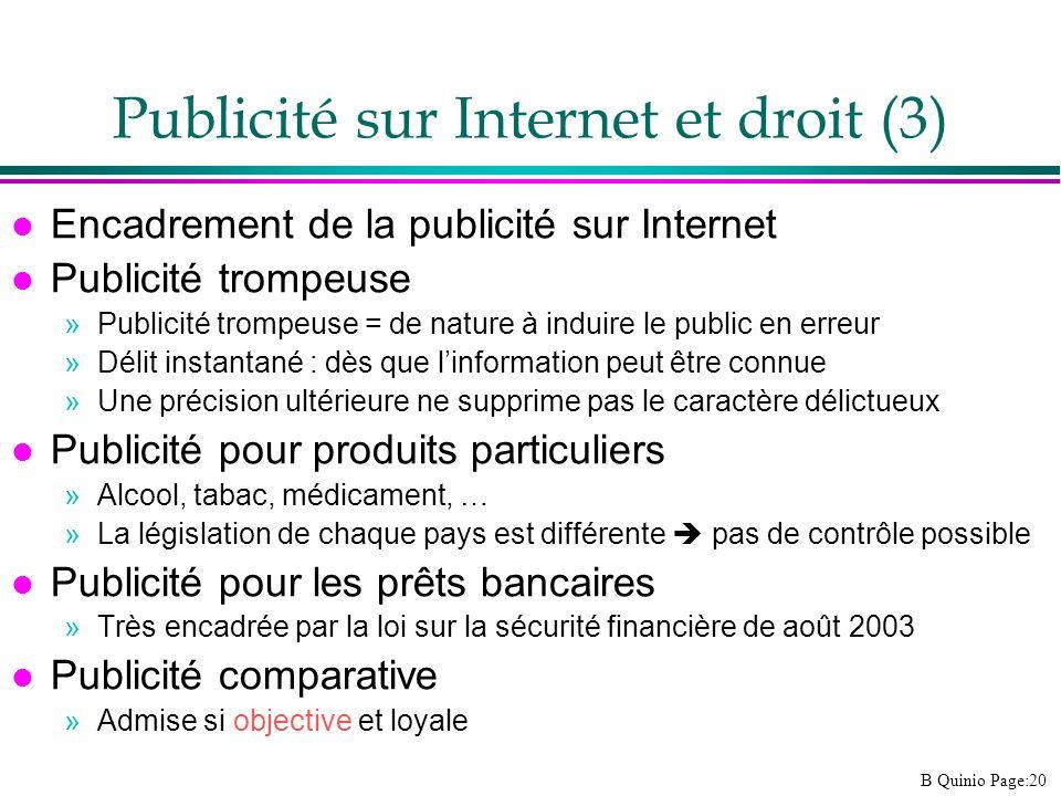 B Quinio Page:20 l Encadrement de la publicité sur Internet l Publicité trompeuse »Publicité trompeuse = de nature à induire le public en erreur »Déli