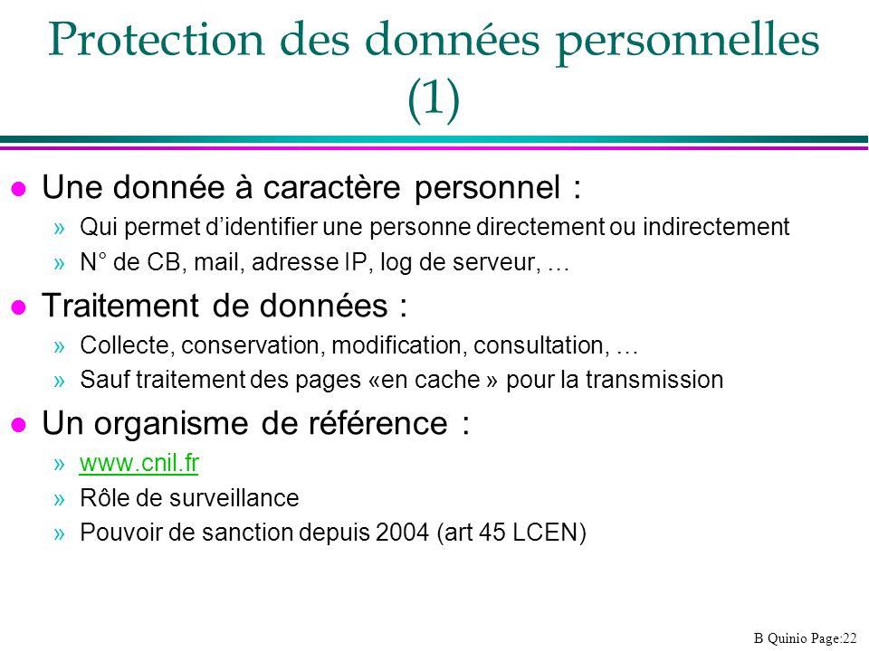 B Quinio Page:22 Protection des données personnelles (1) l Une donnée à caractère personnel : »Qui permet didentifier une personne directement ou indi