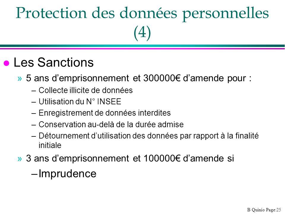 B Quinio Page:25 l Les Sanctions »5 ans demprisonnement et 300000 damende pour : –Collecte illicite de données –Utilisation du N° INSEE –Enregistremen
