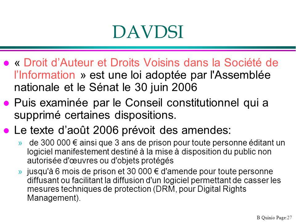 B Quinio Page:27 DAVDSI l « Droit dAuteur et Droits Voisins dans la Société de lInformation » est une loi adoptée par l'Assemblée nationale et le Séna