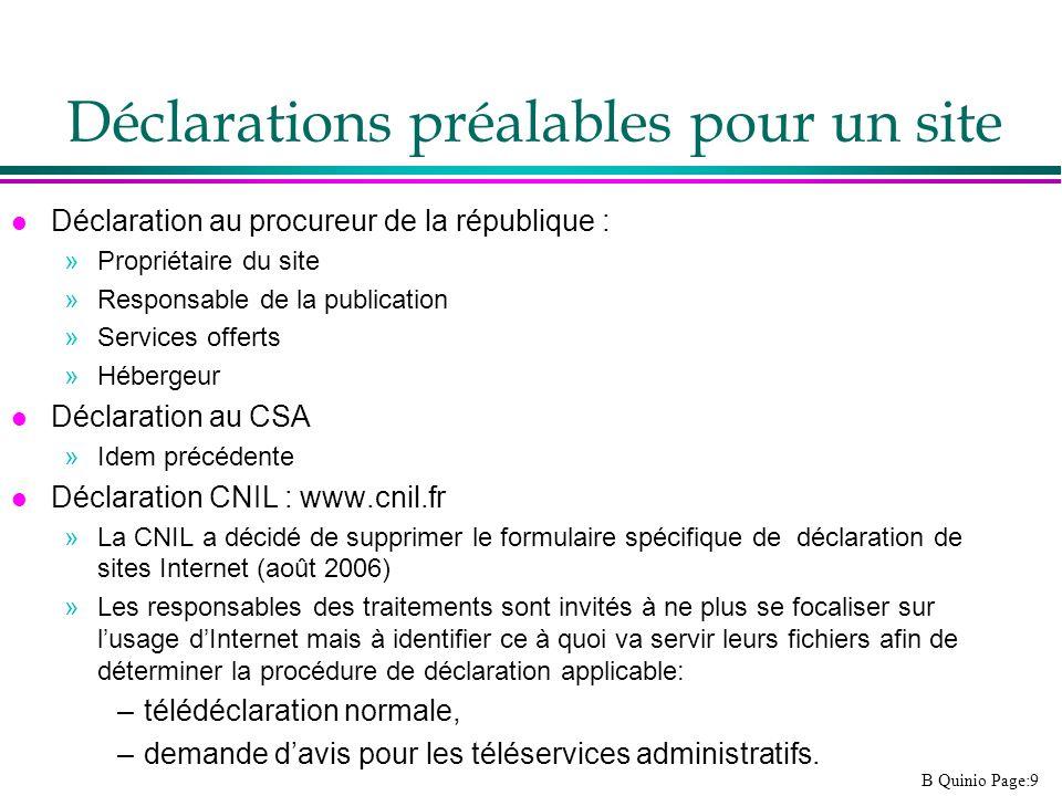 B Quinio Page:9 Déclarations préalables pour un site l Déclaration au procureur de la république : »Propriétaire du site »Responsable de la publicatio