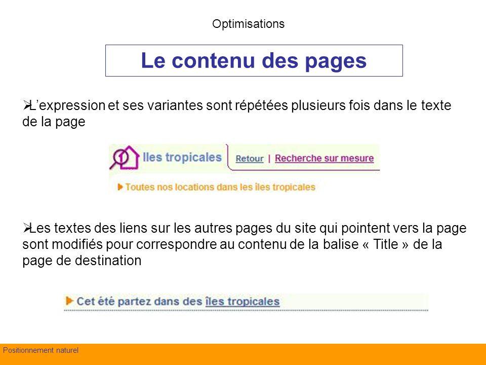 fond Evry – 4 juillet 2007Positionnement naturel Le contenu des pages Optimisations Lexpression et ses variantes sont répétées plusieurs fois dans le
