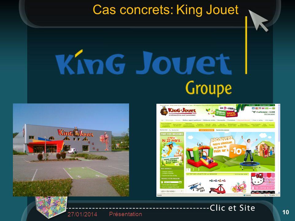 Cas concrets: King Jouet 27/01/2014 Présentation 10