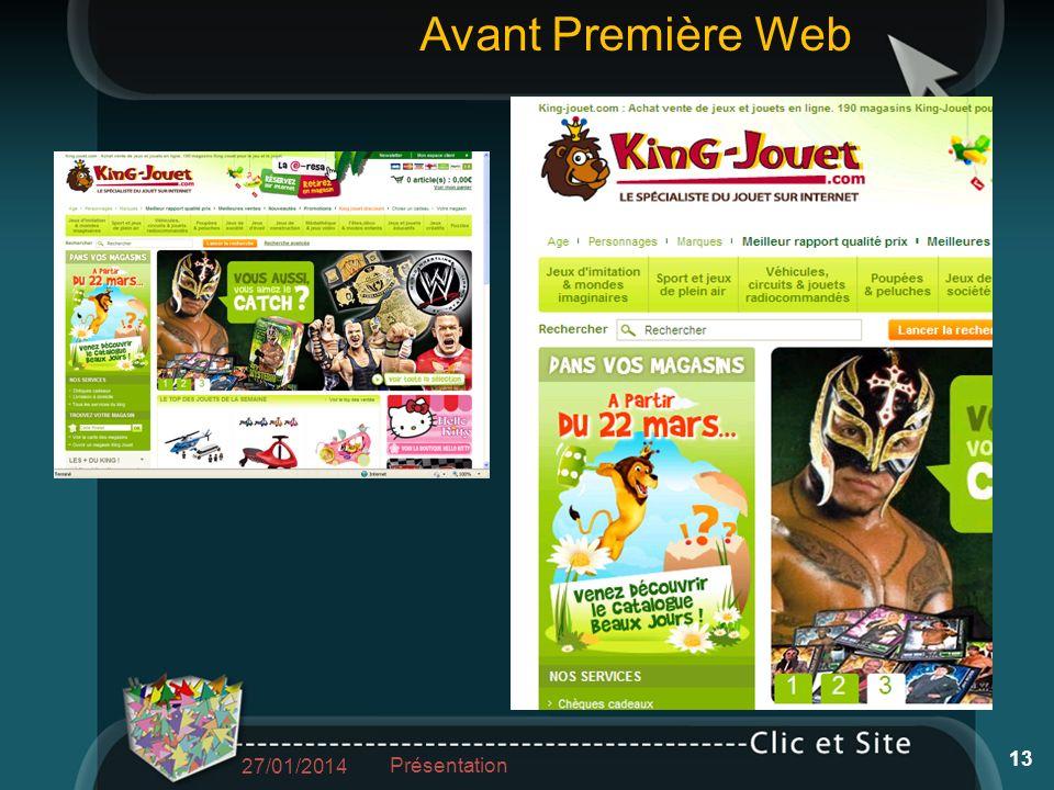 27/01/2014 Présentation 13 Avant Première Web