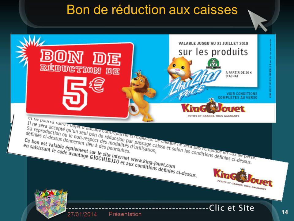 27/01/2014 Présentation 14 Bon de réduction aux caisses