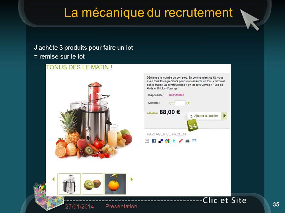 La mécanique du recrutement J achète 3 produits pour faire un lot = remise sur le lot 27/01/2014 Présentation 35