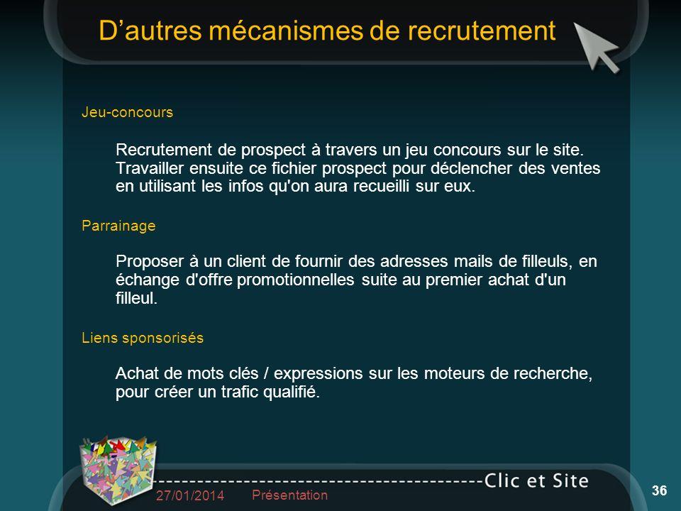 Dautres mécanismes de recrutement Jeu-concours Recrutement de prospect à travers un jeu concours sur le site.