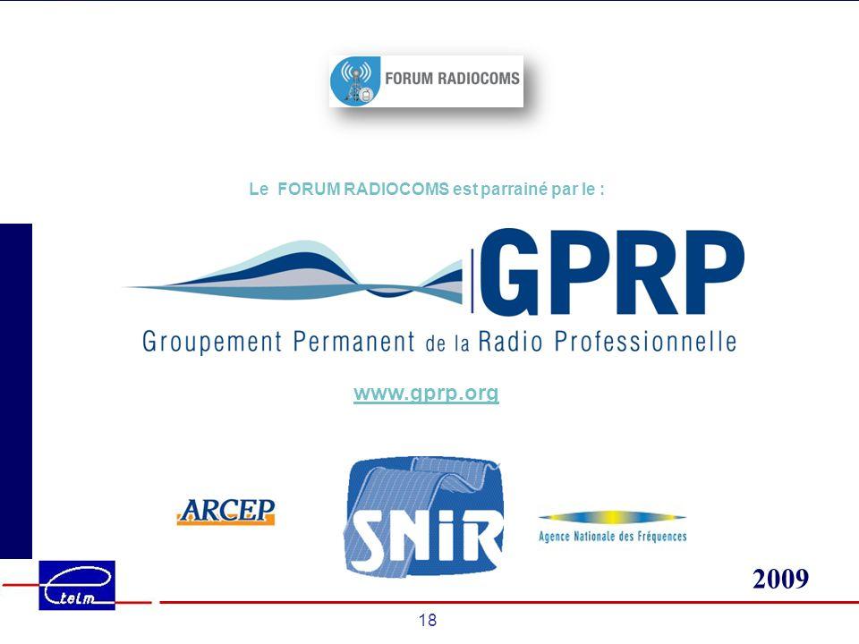 2009 18 Le FORUM RADIOCOMS est parrainé par le : www.gprp.org