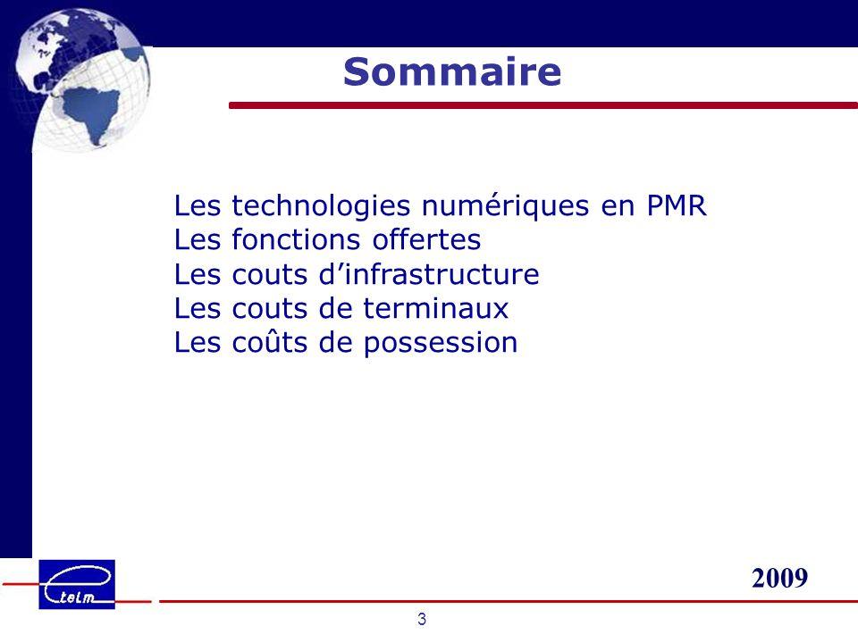 2009 3 Sommaire Les technologies numériques en PMR Les fonctions offertes Les couts dinfrastructure Les couts de terminaux Les coûts de possession