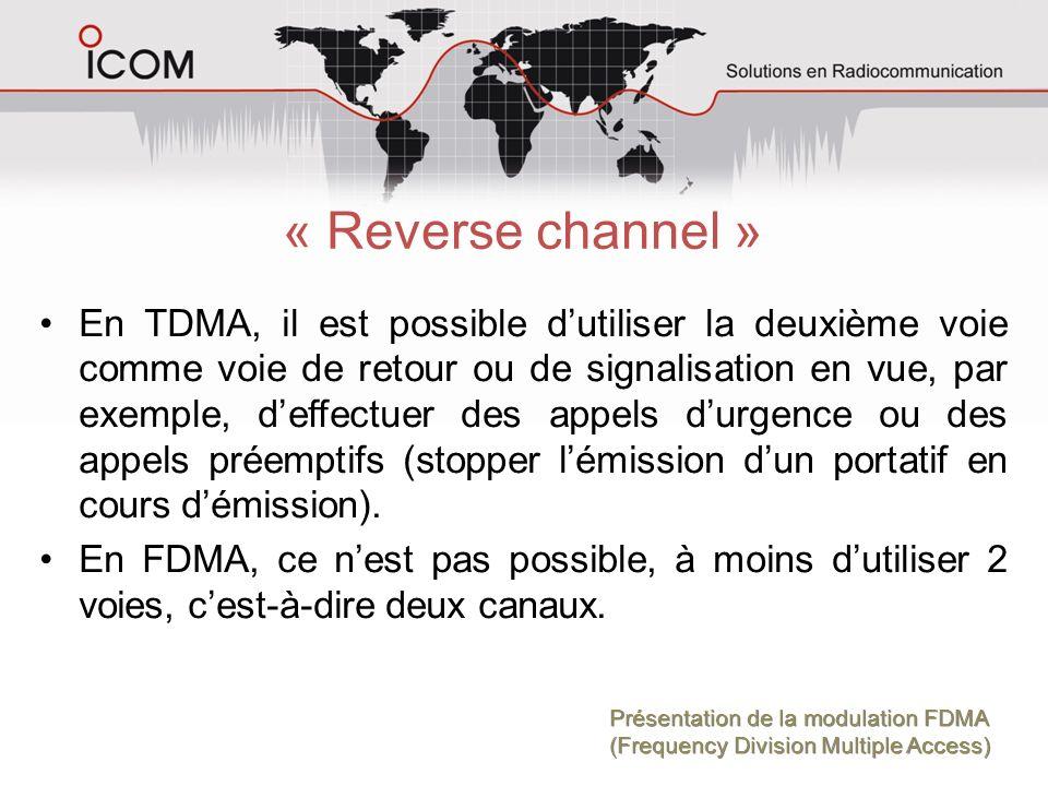 « Reverse channel » En TDMA, il est possible dutiliser la deuxième voie comme voie de retour ou de signalisation en vue, par exemple, deffectuer des a