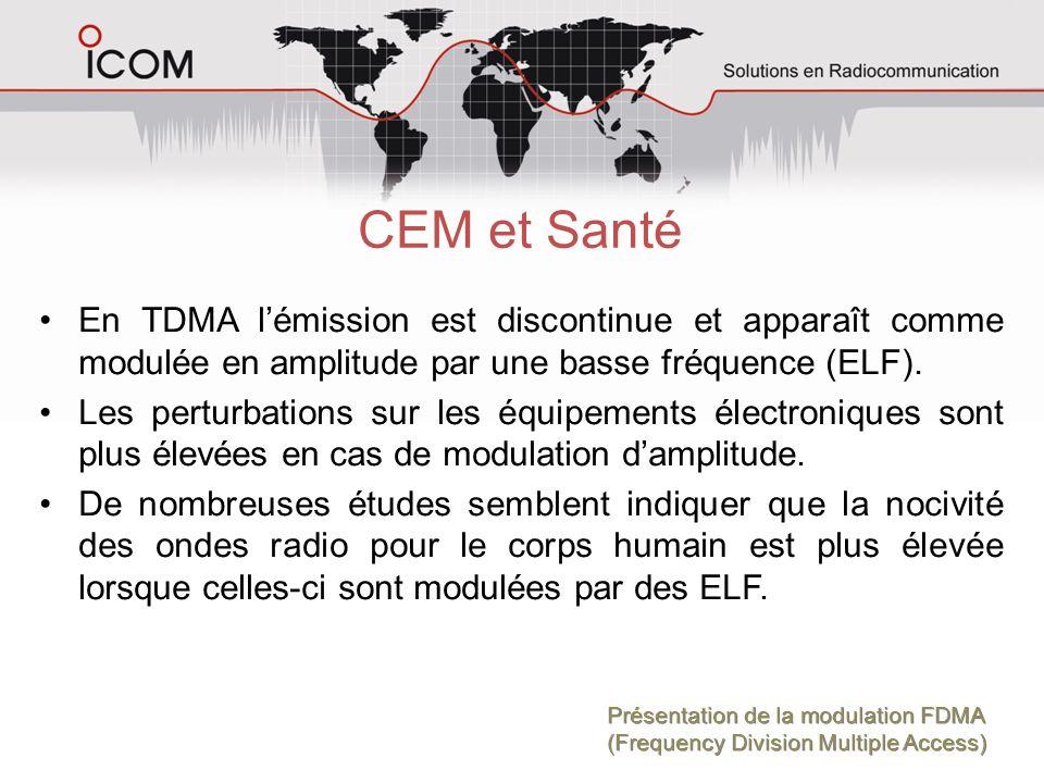 CEM et Santé En TDMA lémission est discontinue et apparaît comme modulée en amplitude par une basse fréquence (ELF). Les perturbations sur les équipem