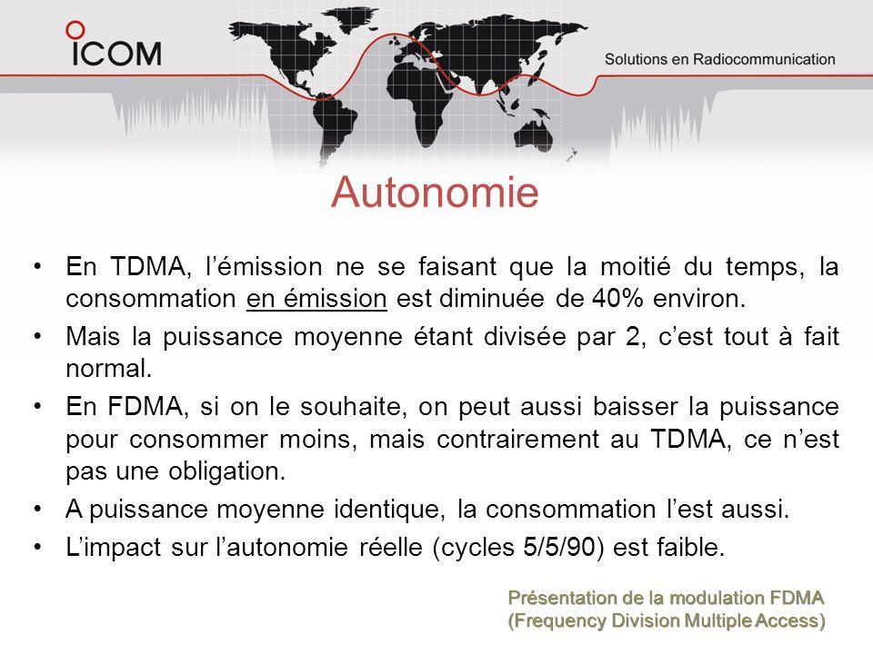 Autonomie En TDMA, lémission ne se faisant que la moitié du temps, la consommation en émission est diminuée de 40% environ. Mais la puissance moyenne