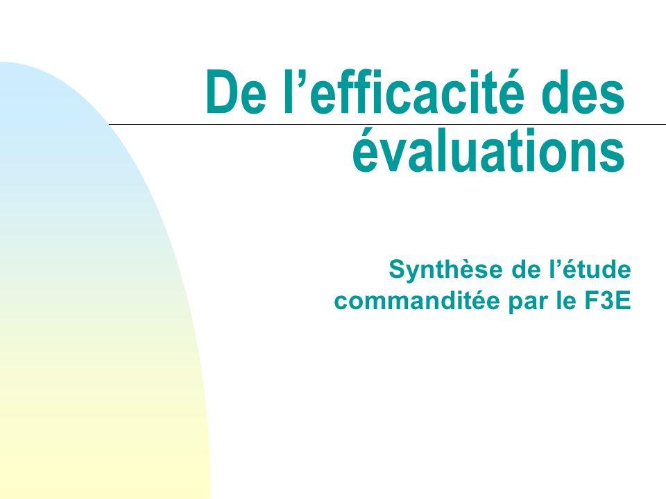 De lefficacité des évaluations Synthèse de létude commanditée par le F3E