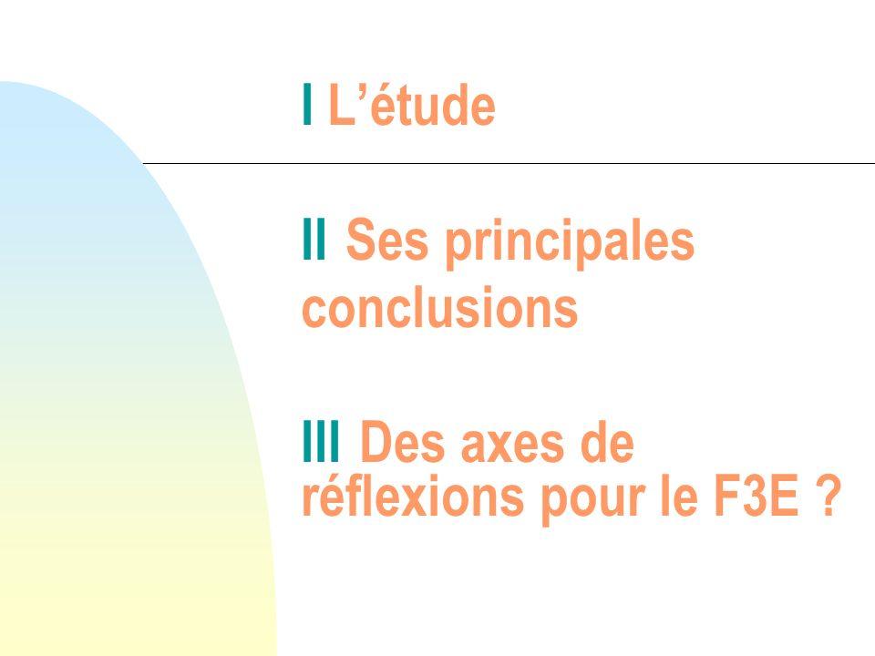I Létude II Ses principales conclusions III Des axes de réflexions pour le F3E