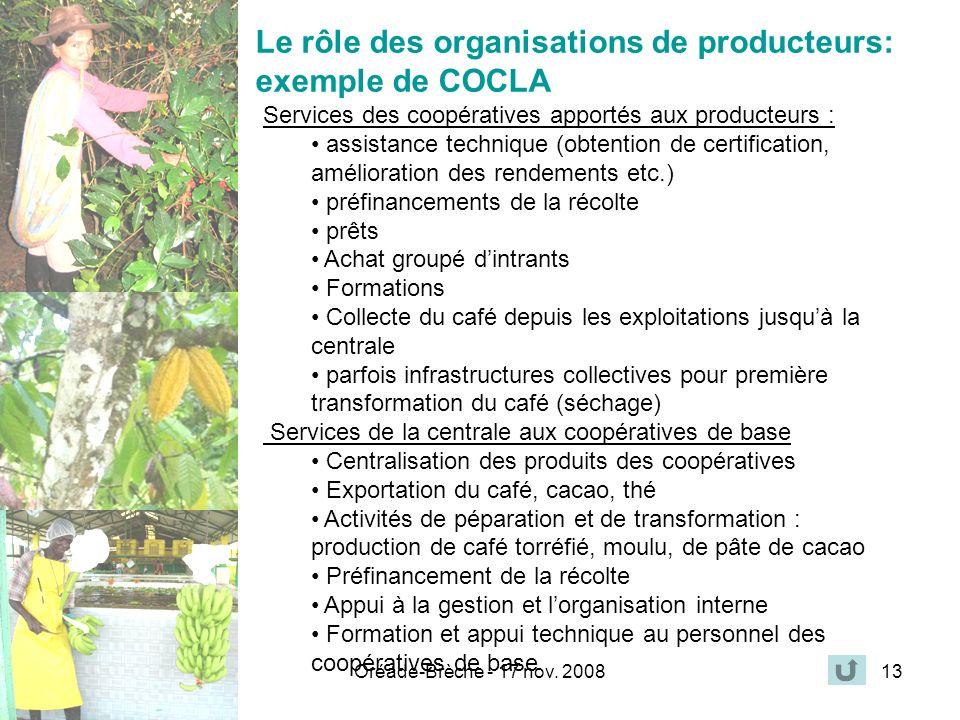 Oréade-Brèche - 17 nov. 200813 Services des coopératives apportés aux producteurs : assistance technique (obtention de certification, amélioration des