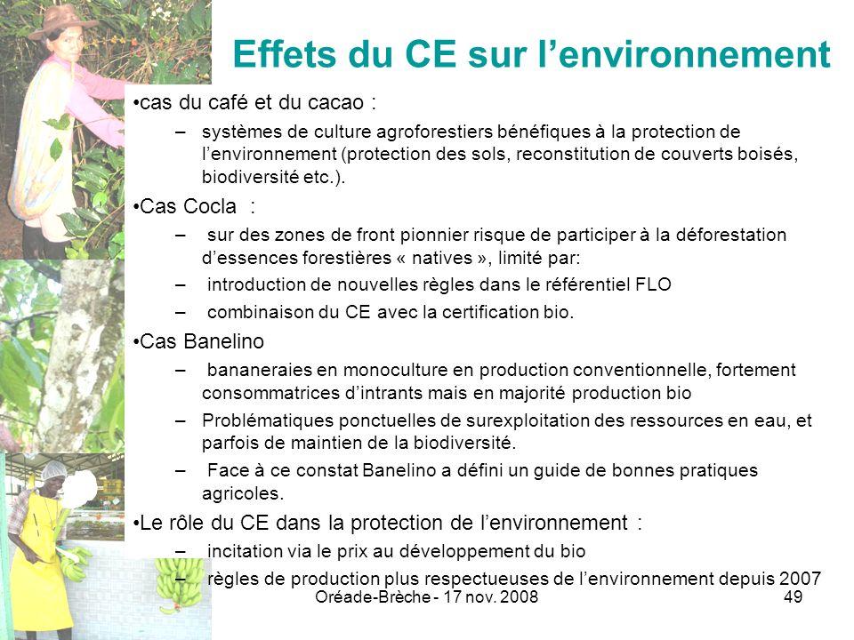 Oréade-Brèche - 17 nov. 200849 Effets du CE sur lenvironnement cas du café et du cacao : –systèmes de culture agroforestiers bénéfiques à la protectio