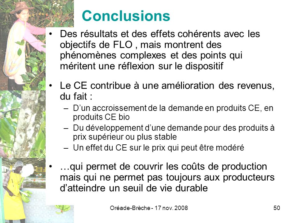Oréade-Brèche - 17 nov. 200850 Conclusions Des résultats et des effets cohérents avec les objectifs de FLO, mais montrent des phénomènes complexes et