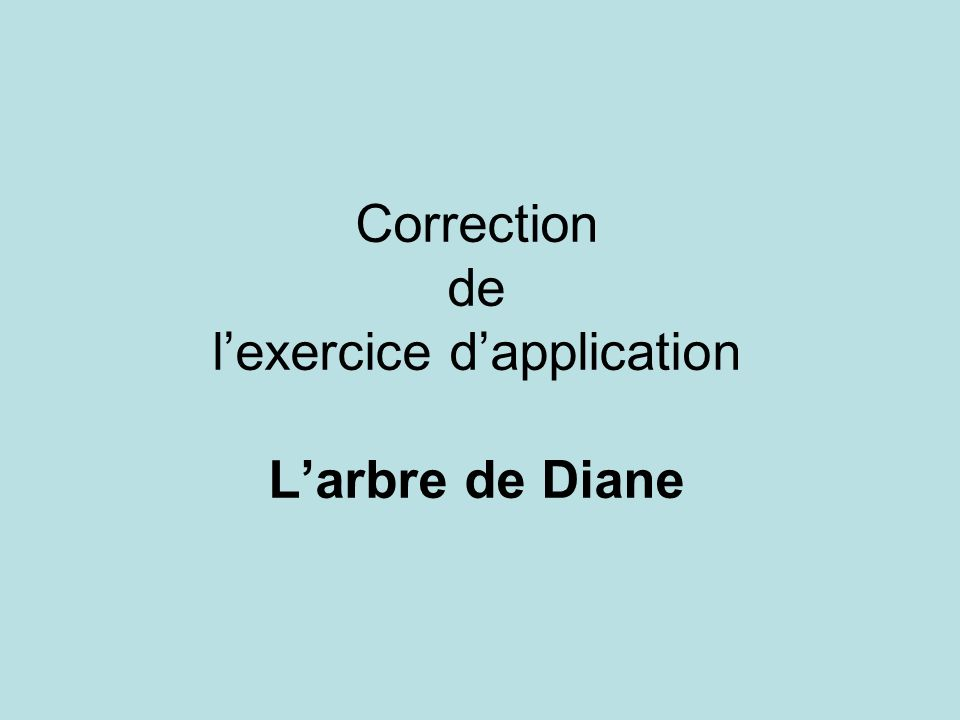 Correction de lexercice dapplication Larbre de Diane