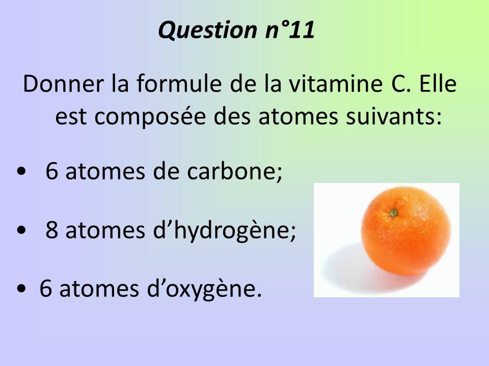 Donner la formule de la vitamine C.