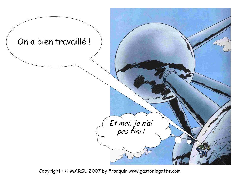 Copyright : © MARSU 2007 by Franquin www.gastonlagaffe.com Et avez vous percé le secret du dichloroéthane ? … je pars choisir une moquette neuve ! Je