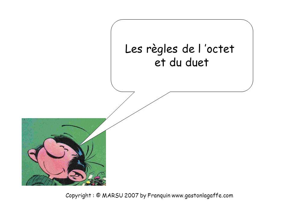 Les règles de l octet et du duet Copyright : © MARSU 2007 by Franquin www.gastonlagaffe.com