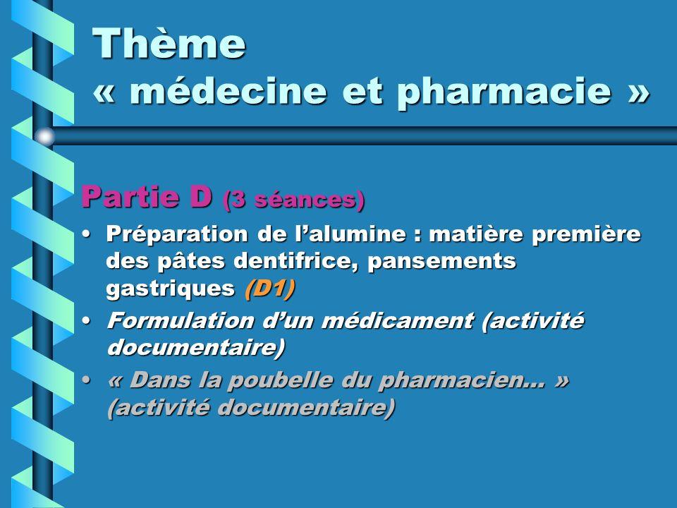 Thème « médecine et pharmacie » Partie D (3 séances) Préparation de lalumine : matière première des pâtes dentifrice, pansements gastriques (D1)Prépar