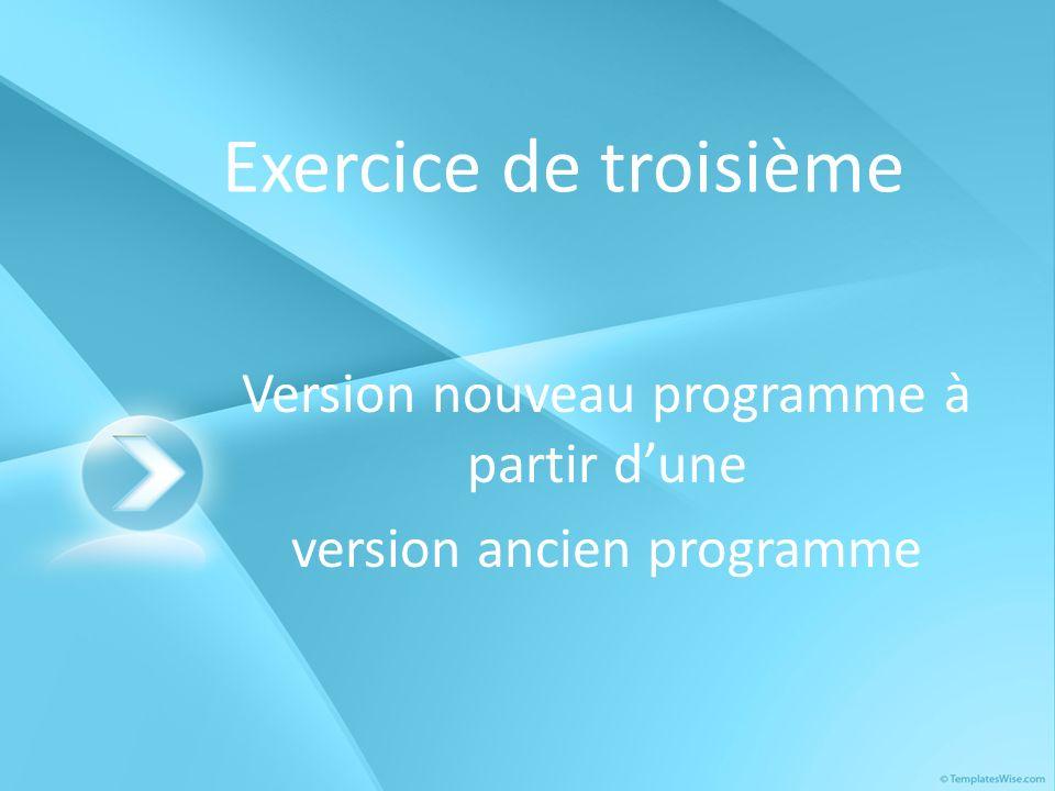 Exercice de troisième Version nouveau programme à partir dune version ancien programme